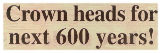 Crown heads for next 600 years